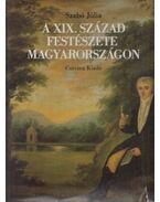 A XIX. század festészete Magyarországon - Szabó Júlia
