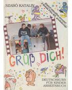 Grüß dich! Deutschkurs für Kinder - Arbeitsbuch (dedikált) - Szabó Katalin