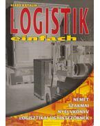 Logistik einfach - Német szakmai nyelvkönyv logisztikai ügyintézőknek - Szabó Katalin