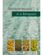 Növénytermesztés és a környezet - Szabó Lajos