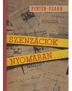 Szenzációk nyomában... - Szabó László, Pintér István