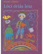 Lóci óriás lesz - Szabó Lőrinc