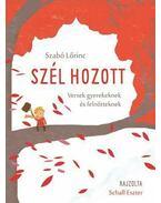 Szél hozott - Szabó Lőrinc