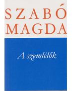 A szemlélők - Szabó Magda
