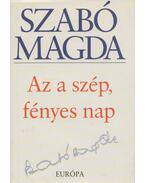 Az a szép, fényes nap - Szabó Magda