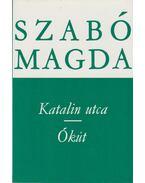 Katalin utca / Ókút - Szabó Magda