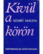 Kívül a körön - Szabó Magda