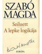 Sziluett - A lepke logikája - Szabó Magda