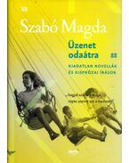 Üzenet odaátra - Szabó Magda