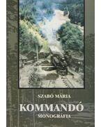 Kommandó (dedikált) - Szabó Mária