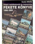Polgári repülőbalesetek és - katasztrófák  Fekete Könyve - Szabó Miklós