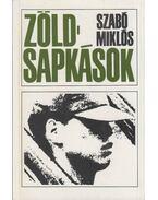 Zöldsapkások (Dedikált) - Szabó Miklós