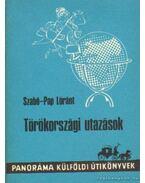 Törökországi utazások - Szabó-Pap Lóránt