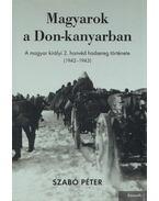 Magyarok a Don-kanyarban - Szabó Péter