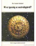 Mi az igazság az asztrológiáról? - Szabó Szilárd