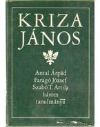 Kriza János - Szabó T. Attila, Faragó József, Antal Árpád