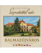 Szeretettel vár Balmazújváros - Szabó Virág