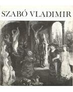 Szabó Vladimir festőművész kiállítása