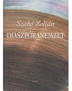Diaszpóranemzet - Szabó Zoltán