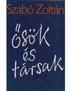 Ősök és társak - Szabó Zoltán