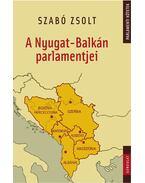 A Nyugat-Balkán parlamentjei - Szabó Zsolt