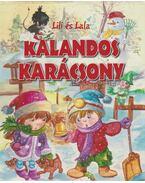 Lili és Lala - Kalandos Karácsony - Szabó Zsolt