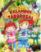 Lili és Lala - Kalandos táborozás - Szabó Zsolt