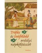 Tréfás és csúfolódó erdélyi népköltészet - Szabó Zsolt