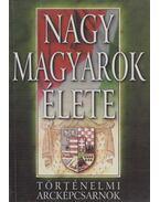 Nagy magyarok élete - Szabolcs Ottó