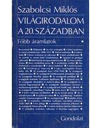Világirodalom a 20. században (dedikált) - Szabolcsi Miklós
