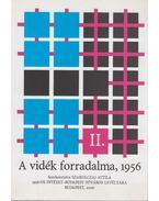 A vidék forradalma, 1956 II. - Szakolczai Attila