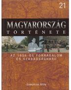 Az 1956-os forradalom és szabadságharc - Szakolczai Attila