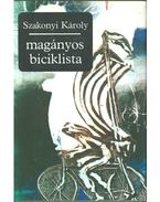 Magányos biciklista (dedikált) - Szakonyi Károly