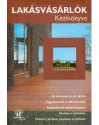 Lakásvásárlók kézikönyve - Szalai Anna