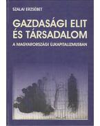 Gazdasági elit és társadalom a magyarországi újkapitalizmusban - Szalai Erzsébet