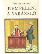 Kempelen, a varázsló - Szalatnai Rezső