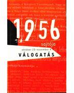 1956 sajtója - Válogatás - Szalay Hanna (válog.)