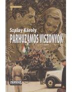 Párhuzamos viszonyok - Szalay Károly