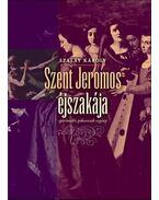 Szent Jeromos éjszakája - spirituális pikareszk regény - Szalay Károly