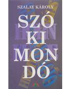 Szókimondó (Dedikált) - Szalay Károly