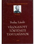 Válogatott történeti tanulmányok - Szalay László