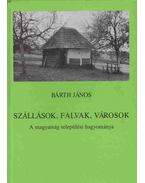 Szállások, falvak, városok - Bárth János