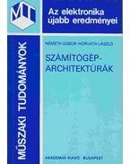 Számítógép-architektúrák - Németh Gábor, Horváth László