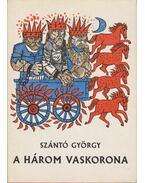 A három vaskorona - Szántó György