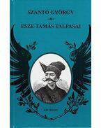 Esze Tamás talpasai - Szántó György