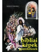 Bibliai képek gyerekeknek - Szántó Piroska