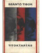 Titoktartás - Szántó Tibor