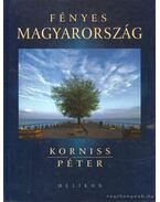 Fényes Magyarország - Száraz Miklós György, Korniss Péter