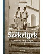 Székelyek - Történelemről és hagyományról - Száraz Miklós György