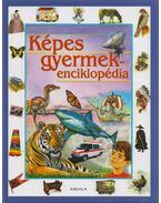 Képes gyermekenciklopédia - Szarkáné Farkas Anikó